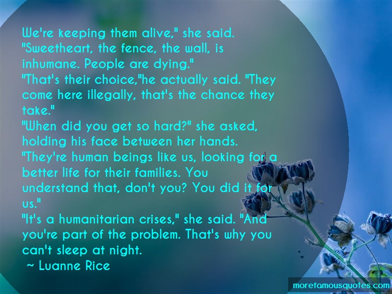 Luanne Rice Quotes: Were keeping them alive she said