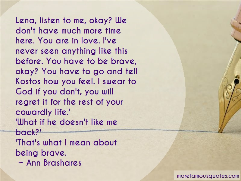 Ann Brashares Quotes: Lena listen to me okay we dont have much