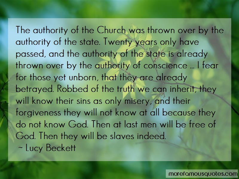 Lucy Beckett Quotes: The authority of the church was thrown