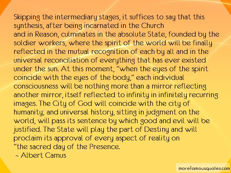 Albert Camus Quotes: Skipping the intermediary stages it