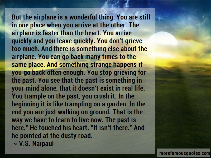 V.S. Naipaul Quotes: But the airplane is a wonderful thing