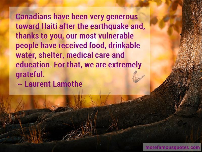 Laurent Lamothe Quotes: Canadians have been very generous toward