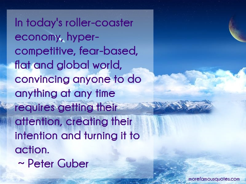 Peter Guber Quotes: In todays roller coaster economy hyper
