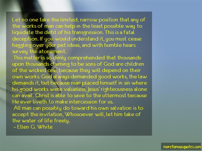 Ellen G. White Quotes: Let no one take the limited narrow