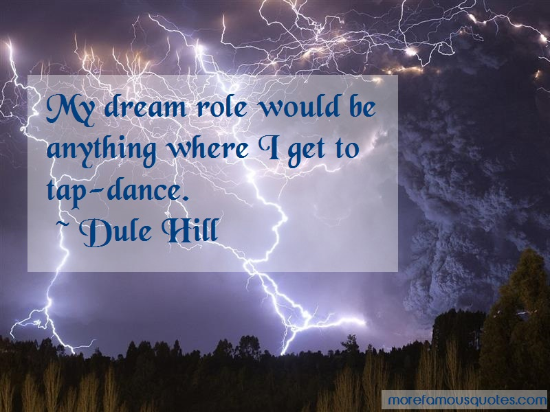 Dule Hill Quotes: My Dream Role Would Be Anything Where I