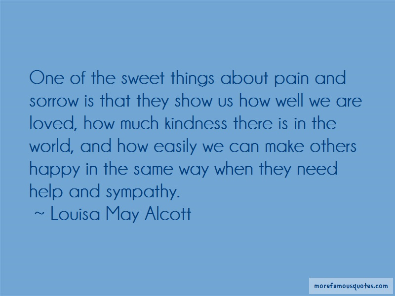 Louisa May Alcott Quotes: One of the sweet things about pain and