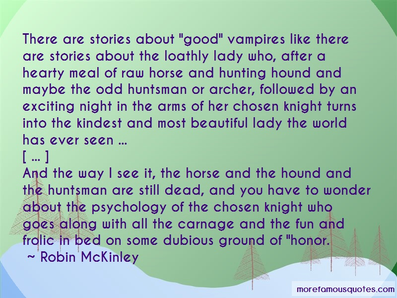 Robin McKinley Quotes: There Are Stories About Good Vampires