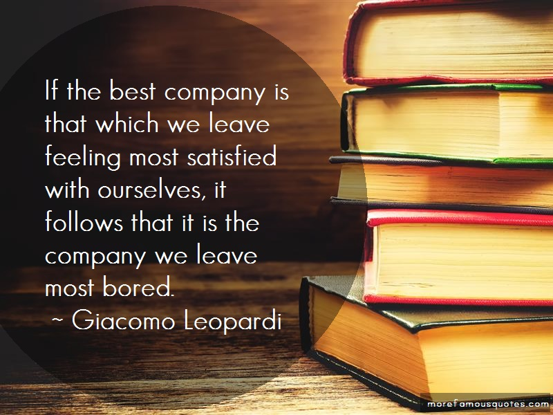 Giacomo Leopardi Quotes: If the best company is that which we