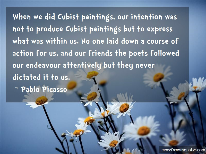 Pablo Picasso Quotes: When we did cubist paintings our