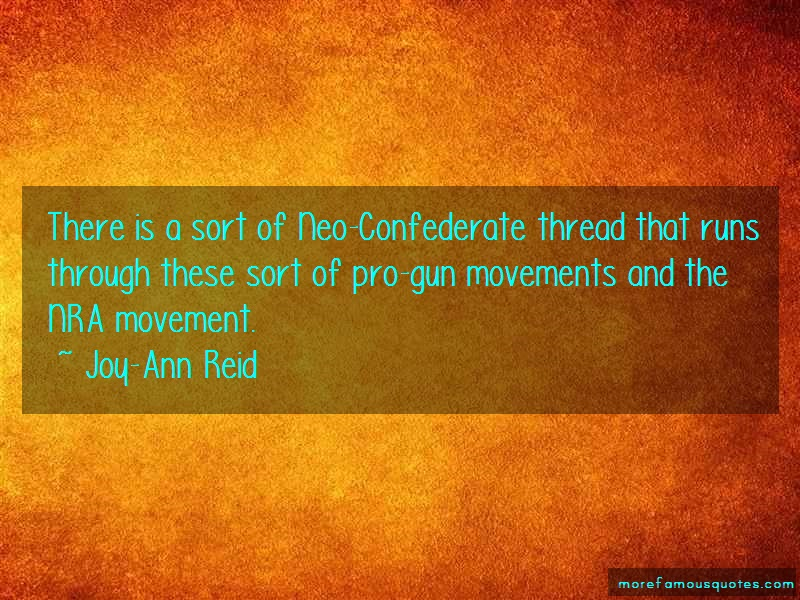 Joy-Ann Reid Quotes: There is a sort of neo confederate