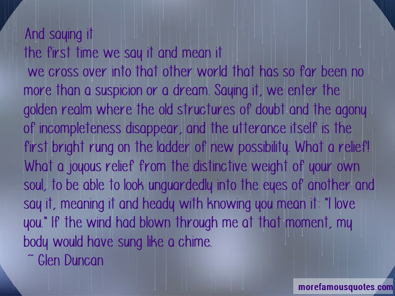 Glen Duncan Quotes: And Saying Itthe First Time We Say It