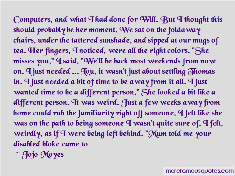 Jojo Moyes Quotes: Computers And What I Had Done For Will