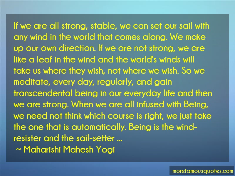 Maharishi Mahesh Yogi Quotes: If we are all strong stable we can set