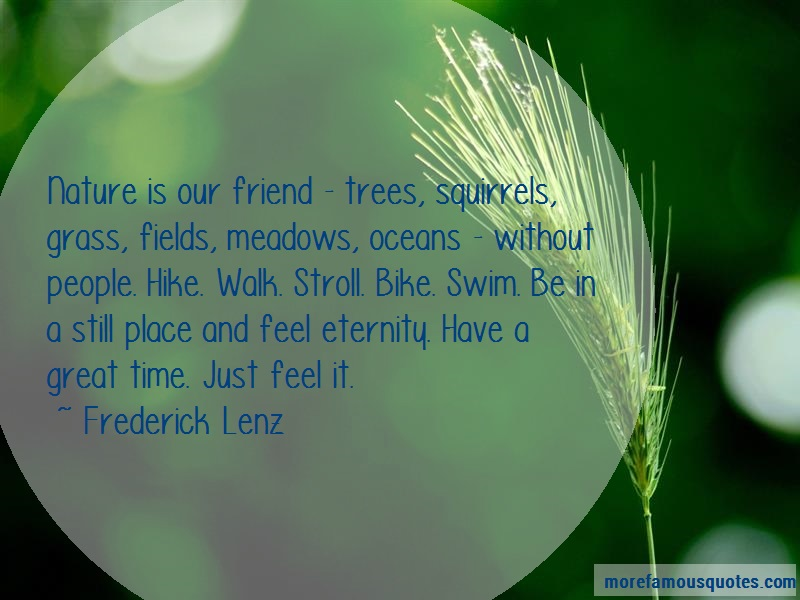 Frederick Lenz Quotes: Nature is our friend trees squirrels