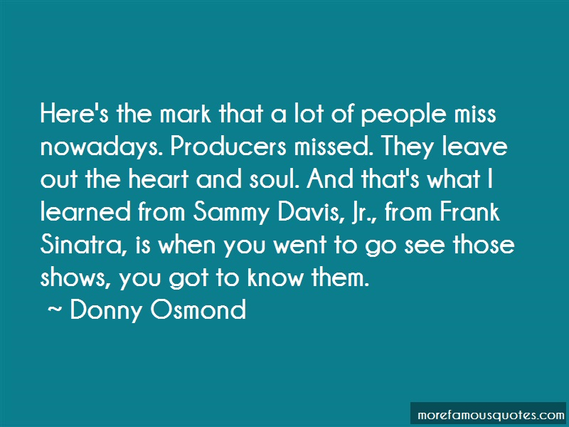Donny Osmond Quotes: Heres The Mark That A Lot Of People Miss