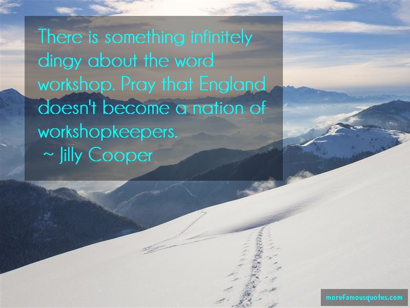 Jilly Cooper Quotes: There Is Something Infinitely Dingy