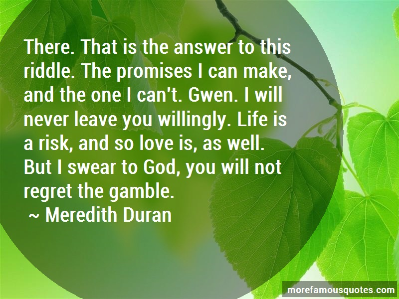 Meredith Duran Quotes: There that is the answer to this riddle