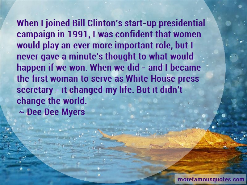 Dee Dee Myers Quotes: When i joined bill clintons start up