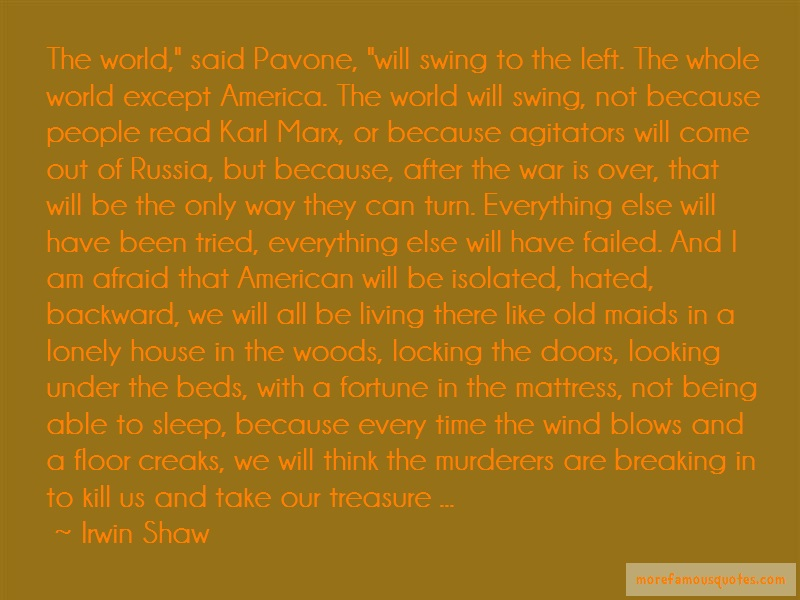 Irwin Shaw Quotes: The world said pavone will swing to the