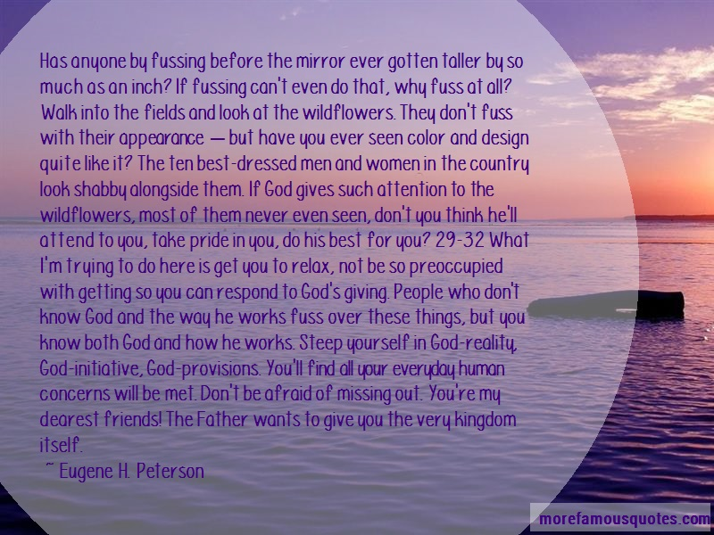 Eugene H. Peterson Quotes: Has Anyone By Fussing Before The Mirror