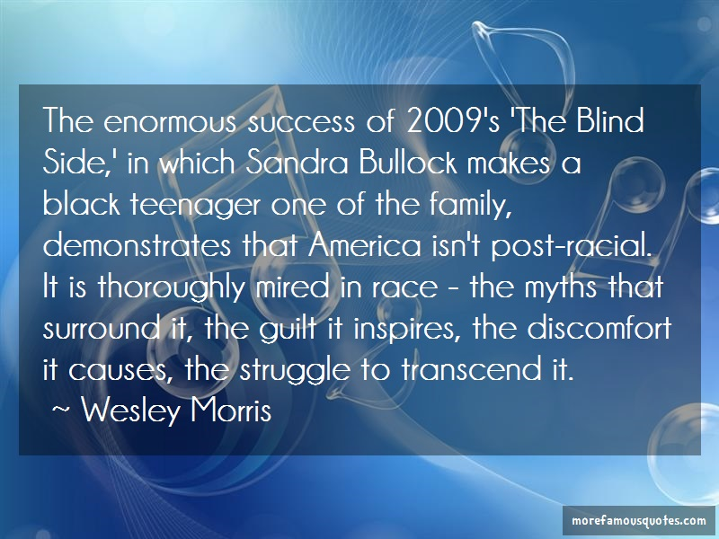 Wesley Morris Quotes: The enormous success of 2009s the blind