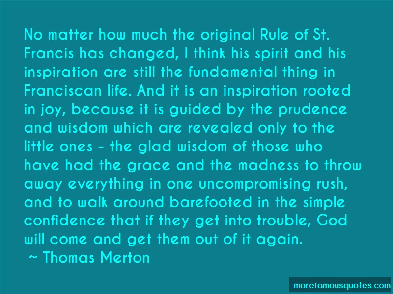 Thomas Merton Quotes: No Matter How Much The Original Rule Of