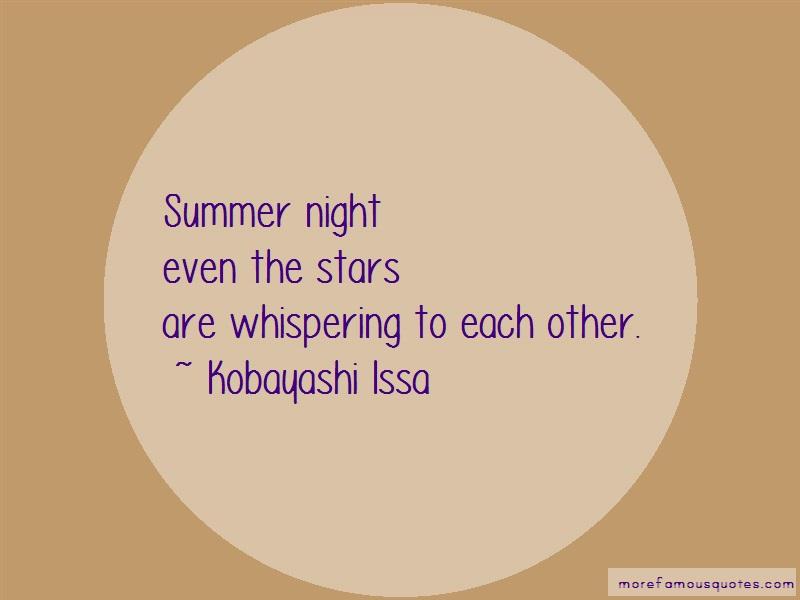 Kobayashi Issa Quotes: Summer nighteven the starsare whispering