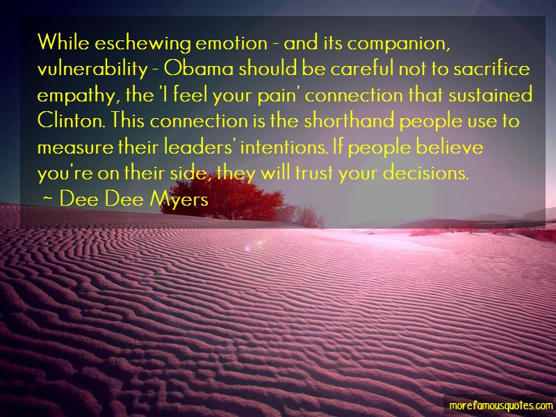 Dee Dee Myers Quotes: While eschewing emotion and its