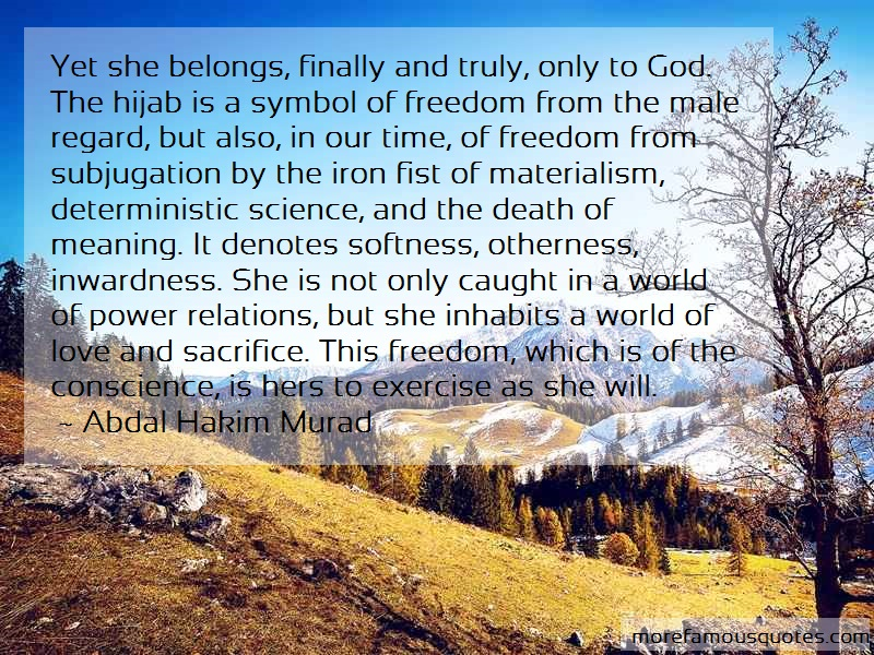 Abdal Hakim Murad Quotes: Yet she belongs finally and truly only