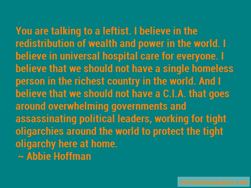 Abbie Hoffman Quotes: You Are Talking To A Leftist I Believe