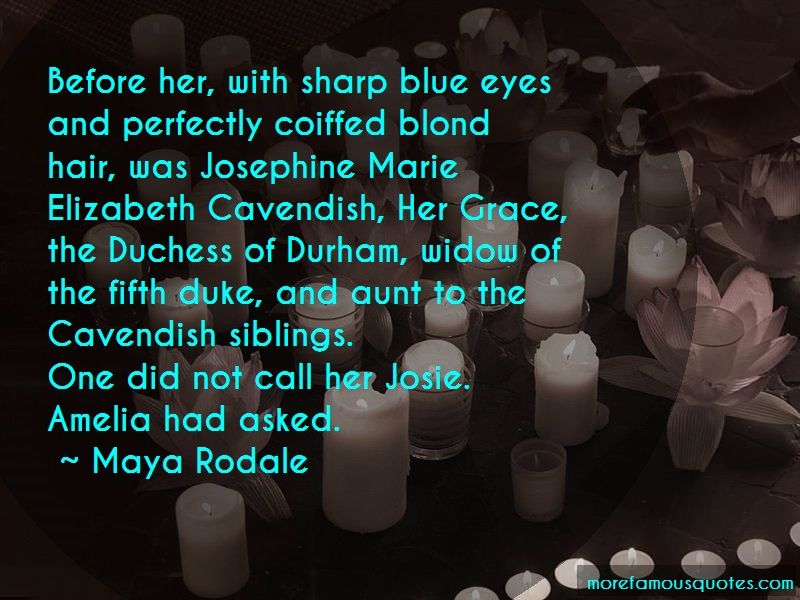 Maya Rodale Quotes: Before her with sharp blue eyes and