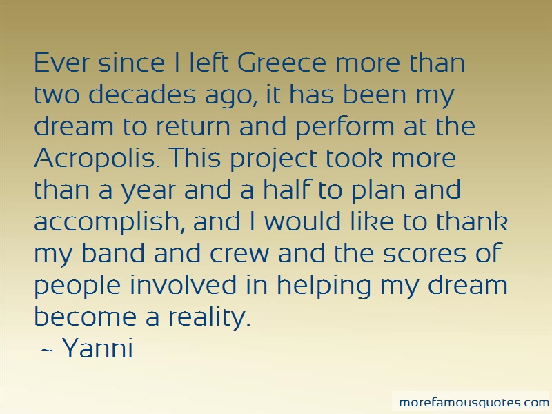 Yanni Quotes: Ever since i left greece more than two