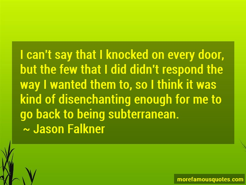 Jason Falkner Quotes: I Cant Say That I Knocked On Every Door
