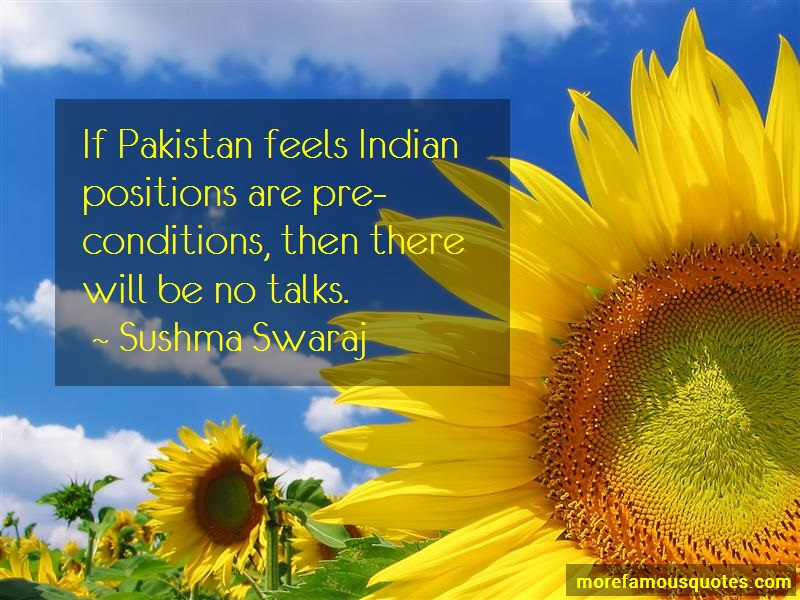 Sushma Swaraj Quotes: If Pakistan Feels Indian Positions Are