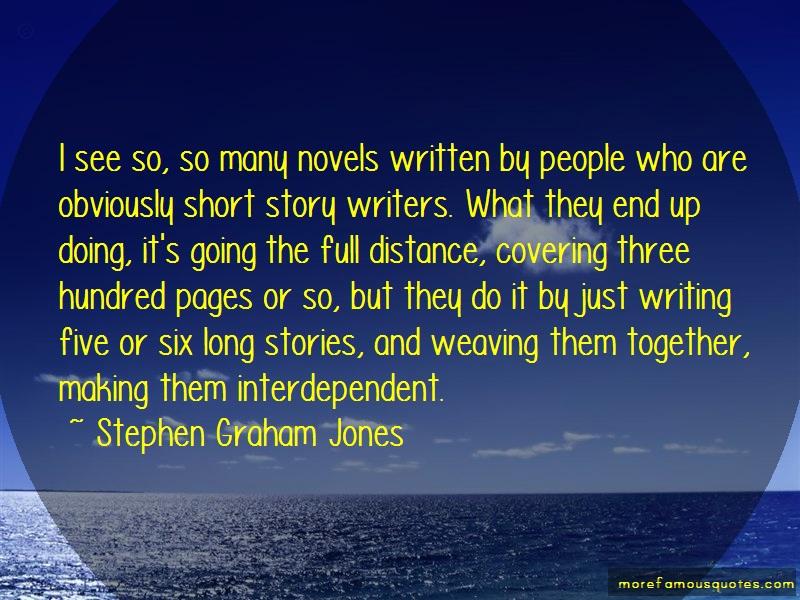 Stephen Graham Jones Quotes: I see so so many novels written by
