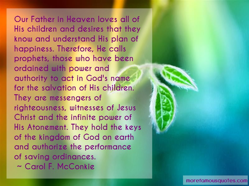 Carol F. McConkie Quotes: Our Father In Heaven Loves All Of His