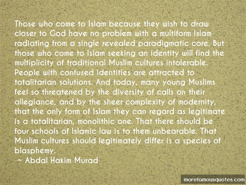 Abdal Hakim Murad Quotes: Those Who Come To Islam Because They