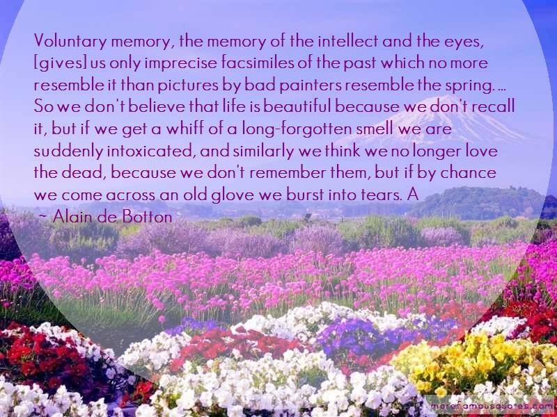 Alain De Botton Quotes: Voluntary memory the memory of the