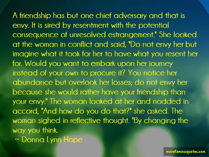 Donna Lynn Hope Quotes: A Friendship Has But One Chief Adversary