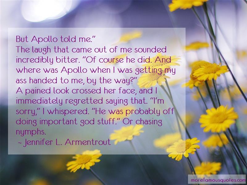 Jennifer L. Armentrout Quotes: But Apollo Told Me The Laugh That Came