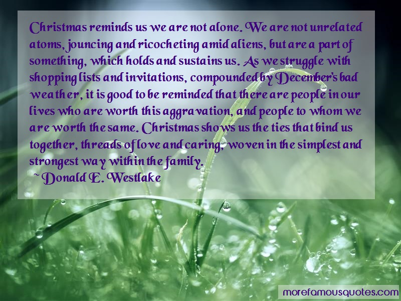 Donald E. Westlake Quotes: Christmas Reminds Us We Are Not Alone We