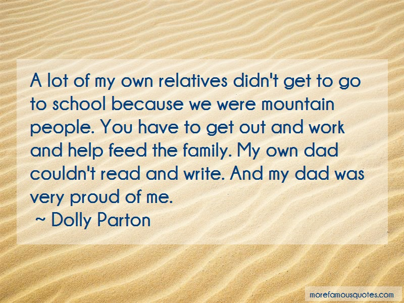 Dolly Parton Quotes: A Lot Of My Own Relatives Didnt Get To