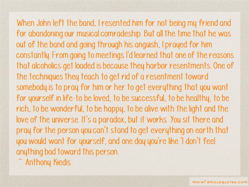 Anthony Kiedis Quotes: When John Left The Band I Resented Him