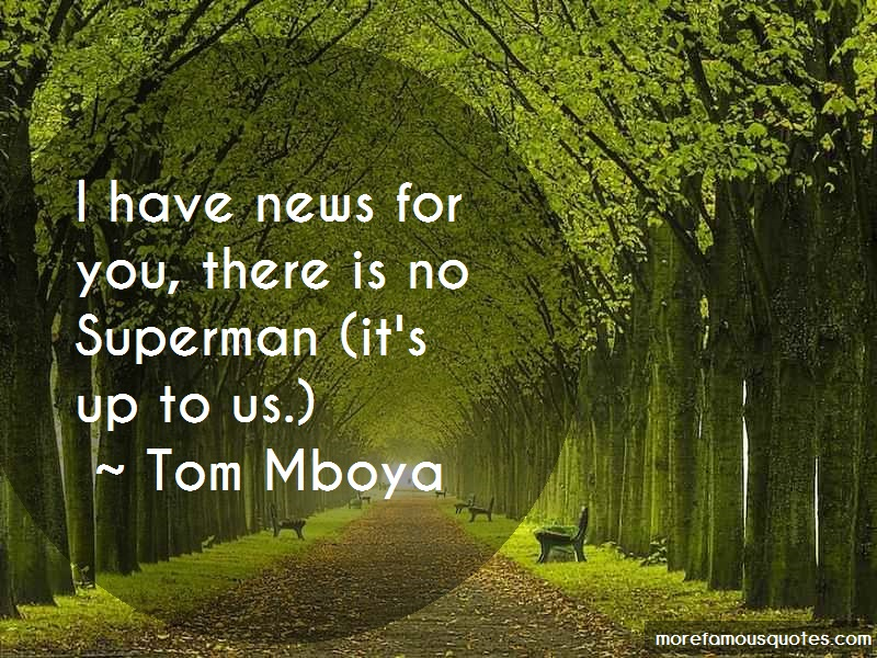 Tom Mboya Quotes: I have news for you there is no superman
