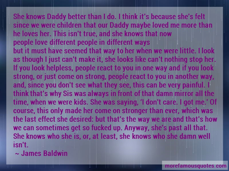 James Baldwin Quotes: She knows daddy better than i do i think