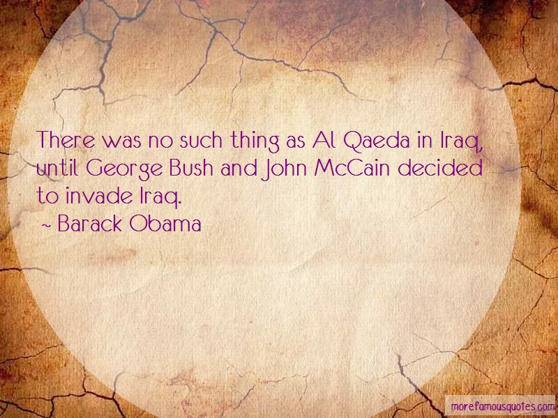 Barack Obama Quotes: There was no such thing as al qaeda in