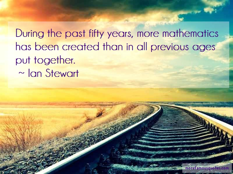 Ian Stewart Quotes: During the past fifty years more