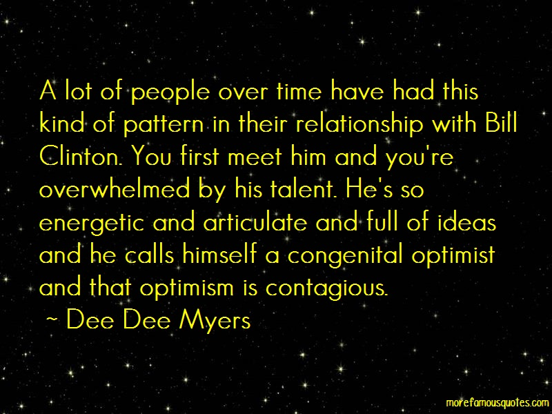 Dee Dee Myers Quotes: A lot of people over time have had this