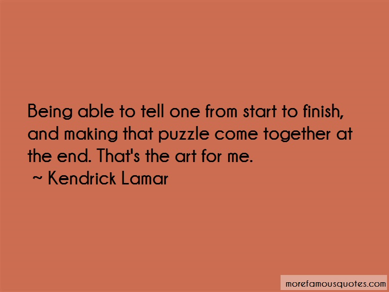 Kendrick Lamar Quotes: Being able to tell one from start to