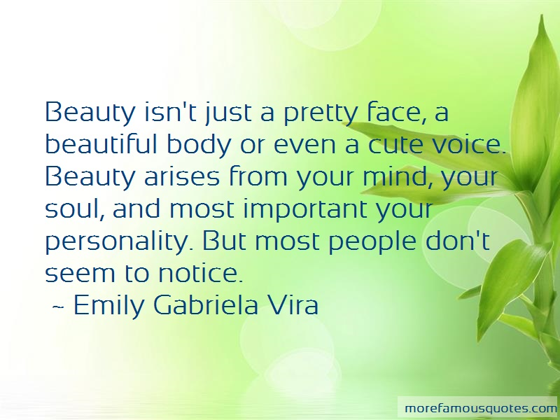 Emily Gabriela Vira Quotes: Beauty Isnt Just A Pretty Face A